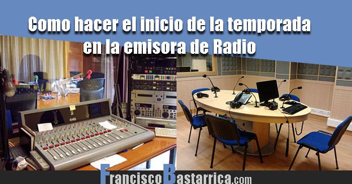 El inicio de la temporada en la Radio