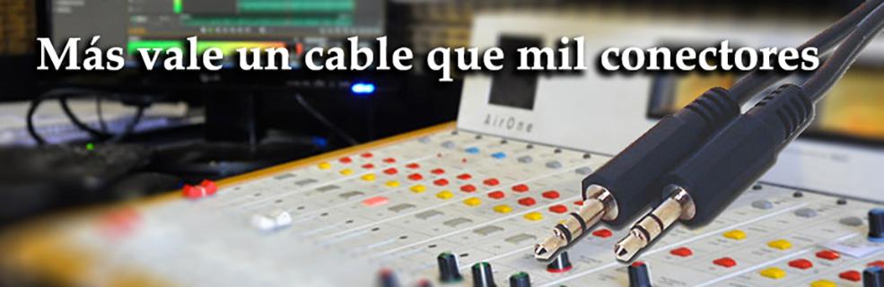 mas vale un cable que mil conectores
